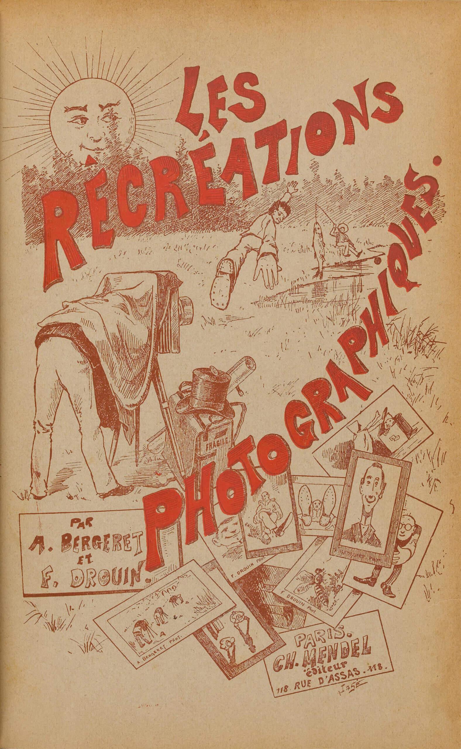 <i>Les récréations photographiques</i> [Première de couverture], 1891, de A. Bergeret et Félix Drouin, Paris, Charles Mendel, 1891.